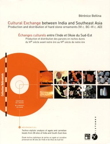 Bérénice Bellina - Cultural Exchange between India and Southeast Asia : Echanges culturels entre l'Inde et l'Asie du Sud-Est. 1 Cédérom