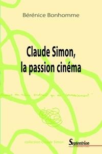 Bérénice Bonhomme - Claude Simon, la passion cinéma.
