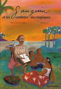 Bérénice Capatti et Eva Adami - Gauguin et les couleurs des tropiques.