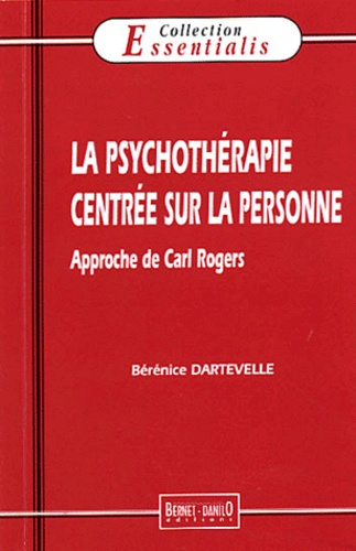 Bérénice Dartevelle - La psychothérapie centrée sur la personne - Approche de Carl Rogers.