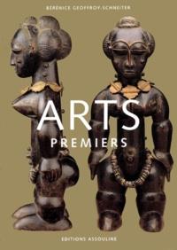 Arts premiers - Bérénice Geoffroy-Schneiter |