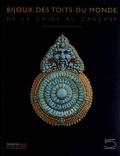 Bérénice Geoffroy-Schneiter - Bijoux des toits du monde - De la Chine au Caucase, collection Ghysels.