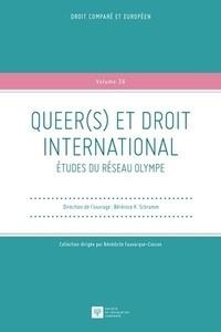 Bérénice K Schramm et Nicolas Blanc - Queer(s) et droit international - Etudes du réseau Olympe.