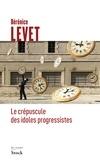 Bérénice Levet - Le crépuscule des idoles progressistes.