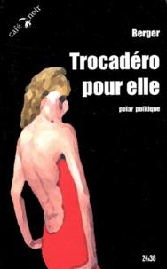 Berger - Trocadéro pour elle.