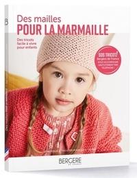 Bergère de France - Des mailles pour la marmaille - Des tricots faciles à vivre pour enfants.