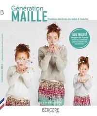 Bergère de France - Génération maille - Des modèles à tricoter pour les enfants et leurs parents.