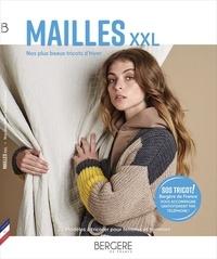Bergère de France - Mailles XXL - Nos plus beaux tricots d'hiver.