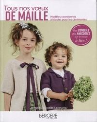 Bergère de France - Tous nos voeux de mailles - Modèles coordonnés à tricoter pour les cérémonies.
