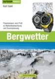 Bergwetter - Praxiswissen vom Profi zu Wetterbeobachtung und Tourenplanung.