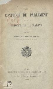 Bériel et  Lachenaud - Le contrôle du Parlement sur le budget de la Marine.