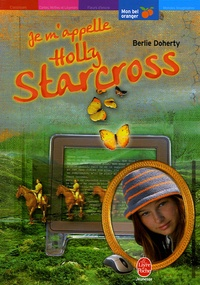 Berlie Doherty - Je m'appelle Holly Starcross.