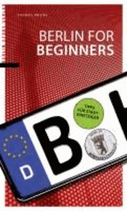 Berlin for Beginners - Tipps für Stadteinsteiger.