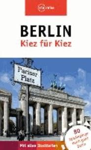 Berlin - Kiez für Kiez - Der Stadtführer für die ganze Hauptstadt.