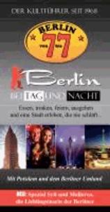 Berlin von 7 bis 7 - Berlin bei Tag und Nacht. Essen, trinken, feiern, ausgehen und eine Stadt erleben, die niemals schläft ....