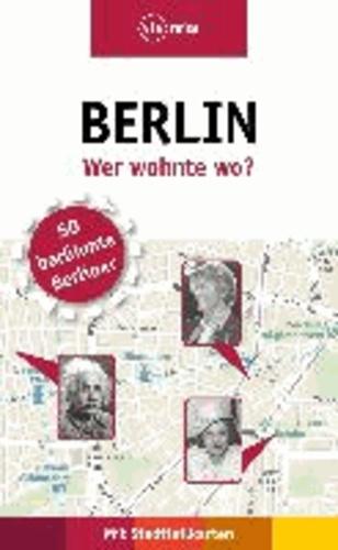 Berlin - Wer wohnte wo?.