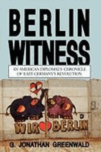 Berlin Witness: An American Diplomat's Chronicle of East German's Revolution.
