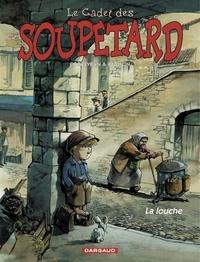 Berlion et Eric Corbeyran - Le cadet des Soupetard Tome 1 : La louche.