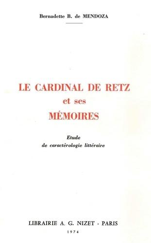 Bernadette-B de Mendoza - Le cardinal de Retz et ses Mémoires - Etude de caractérologie littéraire.