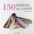 Bernadette Baldelli - 150 et une bordures au crochet.