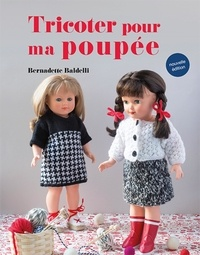 Bernadette Baldelli - Tricoter pour ma poupée.