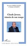 Bernadette Bawin-Legros et Nathalie Lenaerts - Claude Javeau, témoin de son temps.