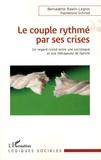 Bernadette Bawin-Legros et Hannelore Schrod - Le couple rythmé par ses crises - Un regard croisé entre une sociologue et une thérapeute de famille.