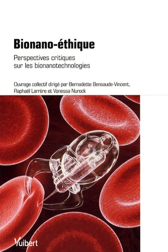 Bernadette Bensaude-Vincent - Bionano-éthique - Perspectives critiques sur les bionanotechnologies.