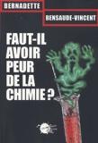 Bernadette Bensaude-Vincent - Faut-il avoir peur de la chimie ?.