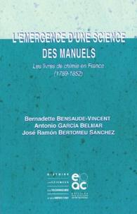 Bernadette Bensaude-Vincent et Antonio García Belmar - L'émergence d'une science des manuels - Les livres de chimie en France (1789-1852).