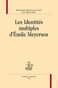 Bernadette Bensaude-Vincent et Eva Telkes-Klein - Les identités multiples d'Emile Meyerson.