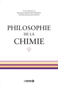 Bernadette Bensaude-Vincent et Richard-Emmanuel Eastes - Philosophie de la chimie.