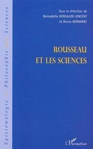 Bernadette Bensaude-Vincent et Bruno Bernardi - Rousseau et les sciences.