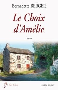Bernadette Berger - Le choix d'Amélie.