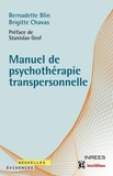 Bernadette Blin et Brigitte Chavas - Manuel de psychothérapie transpersonnelle.