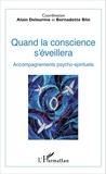 Bernadette Blin et Alain Delourme - Quand la conscience s'éveillera - Accompagnements psycho-spirituels.