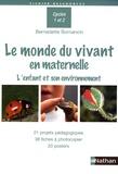 Bernadette Bornancin - Le monde du vivant en maternelle - L'enfant et son environnement.