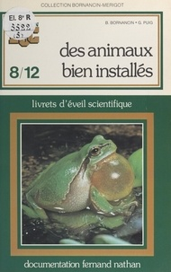Bernadette Bornancin et Gisèle Puig - Les animaux bien installés - Livrets d'éveil scientifique.
