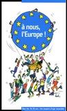 Bernadette Bras et Jessica Pennet - A nous, l'Europe ! - Pour les 16-26 ans : des moyens d'agir ensemble.