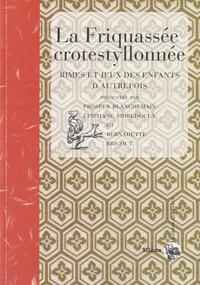 Bernadette Bricout et Prosper Blanchemain - La Friquassée crotestyllonnée - Rimes et jeux des enfants d'autrefois.