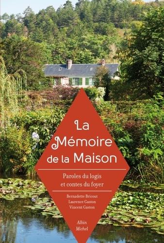 Bernadette Bricout et Laurence Gaston - La mémoire de la maison.