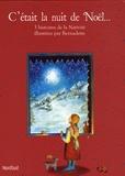Bernadette - C'était la nuit de Noël... - 3 histoires de la Nativité illustrées par Bernadette.