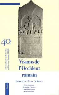 Bernadette Cabouret et Agnès Groslambert - Visions de l'Occident romain - Hommages à Yann Le Bohec, 2 volumes.