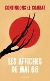 Bernadette Caille et Michel Dixmier - Continuons le combat - Les affiches de mai 68.