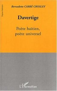 Bernadette Carré-Crosley - Davertige - Poète haïtien, poète universel.