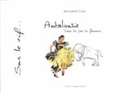 Gratuit pour télécharger des ebooks pdf Andalousie  - Dans les pas du flamenco en francais iBook FB2 DJVU par Bernadette Cazal