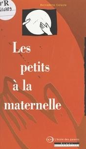 Bernadette Céleste - Les petits à la maternelle.