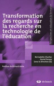 Bernadette Charlier et Daniel Peraya - Transformation des regards sur la recherche en technologie de l'éducation.