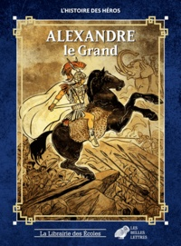 Alexandre le Grand - Bernadette Choppin-Lebedeff |