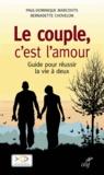 Bernadette Chovelon et Paul-Dominique Marcovits - Le couple, c'est l'amour - Guide pour réussir la vie à deux.